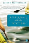 Eternal on the Water - Joseph Monninger