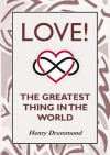Love! The Greatest Thing in the World - Henry Drummond