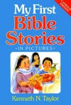 My First Bible Stories: In Pictures - Kenneth Nathaniel Taylor, Richard Hook, Frances Hook, Robert Hook