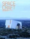 Spacecraft: Fleeting Architecture and Hideouts - Robert Klanten