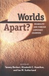 Worlds Apart?: Disability and Foreign Language Learning - Tammy Berberi, Elizabeth C. Hamilton, Ian M. Sutherland