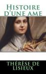 Histoire D'Une AME - Thérèse de Lisieux