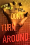 Don't Turn Around - Michelle Gagnon