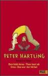 Romane für Kinder: Das war der Hirbel. Oma. Theo haut ab. Ben liebt Anna. - Peter Härtling