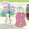Miss Lilly Is Leaving - Katharine Holabird, Helen Craig