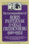 The Correspondence of Boris Pasternak and Olga Friedenberg: 1910-1954 - Boris Pasternak, Olga Friedenberg, Elliot Mossman, Margaret Wettlin, Elliott Mossman