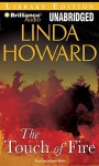 The Touch Of Fire - Linda Howard, Natalie Ross