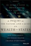 An Inquiry Into the Nature and Causes of the Wealth of States: How Taxes, Energy, and Worker Freedom Will Change the Balance of Power Among States - Travis H Brown, Arthur B Laffer, Stephen Moore, Rex Sinquefield