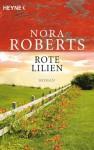 Rote Lilien: Roman (German Edition) - Bea Reiter, Oliver Neumann, Nora Roberts