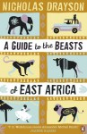 A Guide to the Beasts of East Africa - Nicholas Drayson