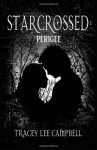 Starcrossed: Perigee: Book One Of The Starcrossed Trilogy - Tracey Lee Campbell