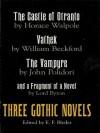 Three Gothic Novels: The Castle of Otranto, Vathek, The Vampyre, and a Fragment of a Novel - E.F. Bleiler