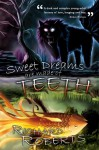 Sweet Dreams Are Made of Teeth - Richard Roberts
