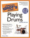 The Complete Idiot's Guide to Playing Drums - Michael Miller