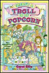 There's a Troll in My Popcorn - Carol Ellis, Pat Power
