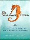 Poseidon's Steed: The Story of Seahorses, from Myth to Reality - Helen Scales