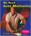 We Need Auto Mechanics - Helen Frost, Gail Saunders-Smith