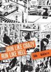 Run Like Crazy Run like Hell - Jean-Patrick Manchette, Jacques Tardi, Kim Thompson