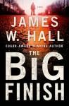The Big Finish: A Thorn Novel - James W. Hall