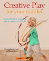 Creative Play for Your Toddler: Steiner Waldorf Expertise and Toy Projects for 2 - 4s - Christopher Clouder, Janni Nicol