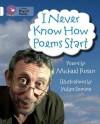 I Never Know How Poems Start: Poems. by Michael Rosen - Michael Rosen