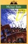 La terribile banda dei tredici pirati - Michael Ende, Pia Chiodi
