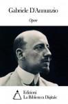 Opere di Gabriele D'Annunzio - Gabriele D'Annunzio