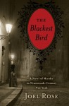 The Blackest Bird - Joel Rose