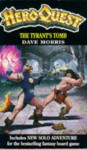 Heroquest: The Tyrant's Tomb - Dave Morris