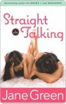 Straight Talking - Jane Green