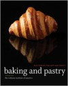 Baking and Pastry, Study Guide: Mastering the Art and Craft - Culinary Institute of America