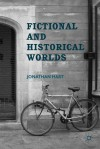 Fictional and Historical Worlds - Jonathan Hart