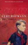 Our Conquest - Gert Hofmann, Christopher Middleton