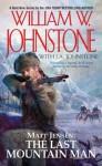 Matt Jensen, The Last Mountain Man (Matt Jensen: The Last Mountain Man) - William W. Johnstone, J.A. Johnstone