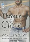 Thrown by a Curve - Jaci Burton, Lucy Malone
