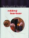 Něžný barbar - Bohumil Hrabal