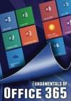Fundamentals of Office 365 (Computer Fundamentals) - Kevin Wilson