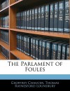 The Parlament of Foules - Geoffrey Chaucer, Thomas R. Lounsbury