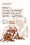 High-Functioning Individuals with Autism - Eric Schopler, Gary B. Mesibov