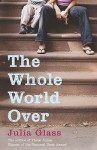 The Whole World Over - Julia Glass