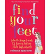 Find your feet (the 8 things I wish I'd known before I left high school) - Rebecca Sparrow