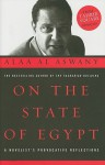 On the State of Egypt: A Novelist's Provocative Reflections - Alaa Al Aswany, Jonathan Wright