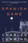 The Spanish Game: A Novel (Alec Milius) - Charles Cumming