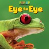 Pop-Up Creatures: Eye to Eye - Frans Lanting, Jennifer Barry