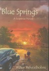 Blue Springs - Peter Rennebohm