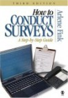 How to Conduct Surveys: A Step-By-Step Guide - Arlene G. Fink