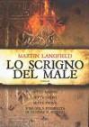 Lo scrigno del male - Martin Langfield, Laura Prandino