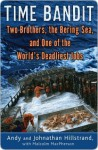 Time Bandit: Two Brothers, the Bering Sea, and One of the World's Deadliest Jobs - Andy Hillstrand, Malcolm MacPherson, Johnathan Hillstrand