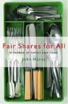 Fair Shares for All: A Memoir of Family and Food - John Haney