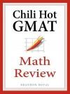 Chili Hot GMAT Math Review - Brandon Royal